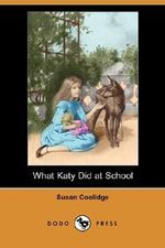 What Katy Did at School (Dodo Press) - Susan Coolidge