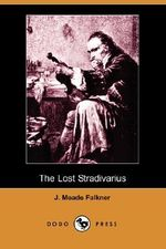 The Lost Stradivarius (Dodo Press) - J Meade Falkner