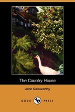 The Country House (Dodo Press) - John Galsworthy, Sir