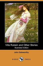 Villa Rubein and Other Stories - John Galsworthy, Sir