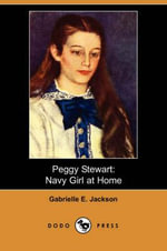 Peggy Stewart : Navy Girl at Home - Gabrielle E Jackson