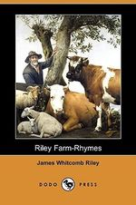 Riley Farm-Rhymes (Dodo Press) - Deceased James Whitcomb Riley