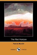 The Red Horizon - Patrick MacGill