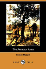 The Amateur Army (Dodo Press) - Patrick MacGill