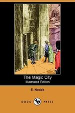 The Magic City - Edith Nesbit