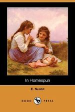 In Homespun (Dodo Press) - Edith Nesbit