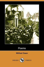 Poems (Dodo Press) - Professor Wilfred Owen
