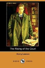 The Rising of the Court - Henry Lawson