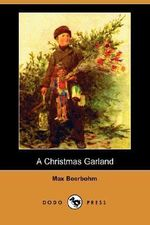 A Christmas Garland (Dodo Press) - Sir Max Beerbohm