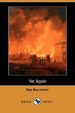 Yet Again (Dodo Press) - Sir Max Beerbohm