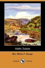 Adele DuBois (Dodo Press) - Mrs William T Savage