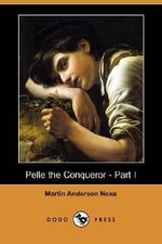 Pelle the Conqueror - Part I (Dodo Press) - Martin Andersen Nexo