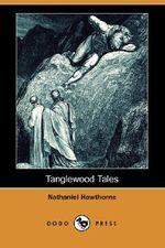 Tanglewood Tales (Dodo Press) - Nathaniel Hawthorne