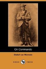On Commando (Dodo Press) - Dietlof Van Warmelo