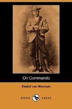 On Commando (Dodo Press) - Dietlof Van Warmelo