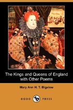 The Kings and Queens of England with Other Poems (Dodo Press) - Mary Ann H T Bigelow