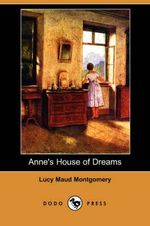 Anne's House of Dreams (Dodo Press)  : Anne of Green Gables Series : Book 5 - L. M. Montgomery