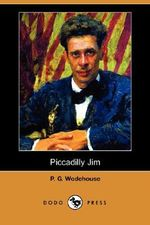 Piccadilly Jim (Dodo Press) - P G Wodehouse