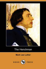 The Henchman (Dodo Press) - Mark Lee Luther