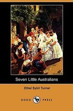 Seven Little Australians (Dodo Press) - Ethel Sybil Turner