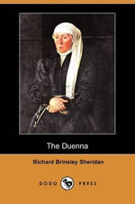 The Duenna (Dodo Press) - Richard Brinsley Sheridan