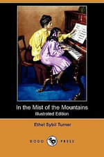 In the Mist of the Mountains (Illustrated Edition) (Dodo Press) - Ethel Sybil Turner