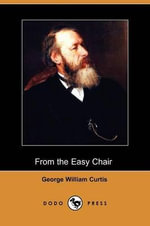 From the Easy Chair (Dodo Press) - George William Curtis