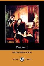 Prue and I (Dodo Press) - George William Curtis
