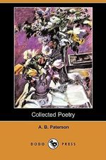 Collected Poetry (Dodo Press) - A B Paterson