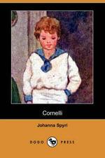 Cornelli (Dodo Press) - Johanna Spyri