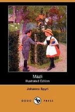 Mazli (Illustrated Edition) (Dodo Press) - Johanna Spyri