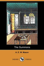 The Summons (Dodo Press) - A E W Mason