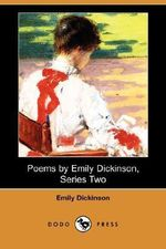 Poems by Emily Dickinson, Series Two (Dodo Press) - Emily Dickinson