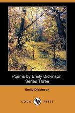 Poems by Emily Dickinson, Series Three (Dodo Press) - Emily Dickinson