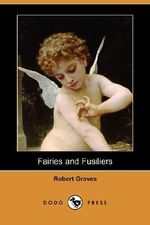Fairies and Fusiliers (Dodo Press) - Robert Graves