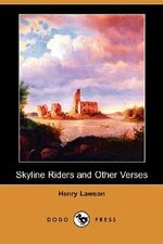Skyline Riders and Other Verses (Dodo Press) - Henry Lawson