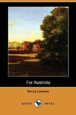 For Australia (Dodo Press) - Henry Lawson