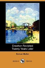 Erewhon Revisited Twenty Years Later (Dodo Press) - Samuel Butler