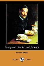Essays on Life, Art and Science - Samuel Butler