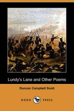 Lundy's Lane and Other Poems (Dodo Press) - Duncan Campbell Scott