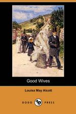 Good Wives (Dodo Press) - Louisa May Alcott