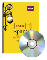 Talk Spanish 1 (Book/CD Pack) : The Ideal Spanish Course for Absolute Beginners - Almudena Sanchez