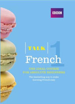Talk French 1 (Book/CD Pack) : The Ideal French Course for Absolute Beginners - Isabelle Fournier