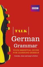 Talk German Grammar : Talk - Sue Purcell