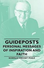 Guideposts - Personal Messages of Inspiration and Faith - Norman Vincent Peale