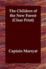 The Children of the New Forest : (Clear Print) - Frederick Marryat
