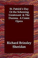St. Patrick's Day or the Scheming Lieutenant & the Duenna, a Comic Opera : A Comic Opera - Richard Brinsley Sheridan