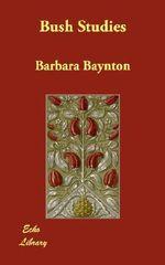 Bush Studies - Barbara Baynton