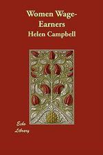 Women Wage-Earners - Helen Campbell