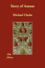 Story of Aeneas - Michael Clarke